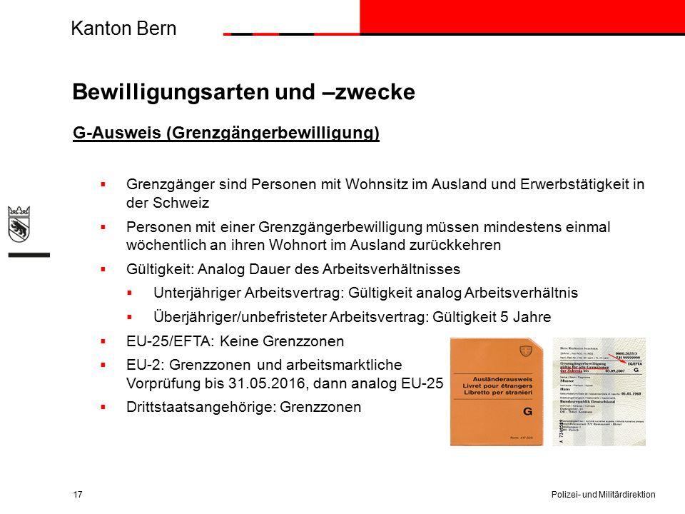Kanton Bern Bewilligungsarten und –zwecke G-Ausweis (Grenzgängerbewilligung)  Grenzgänger sind Personen mit Wohnsitz im Ausland und Erwerbstätigkeit
