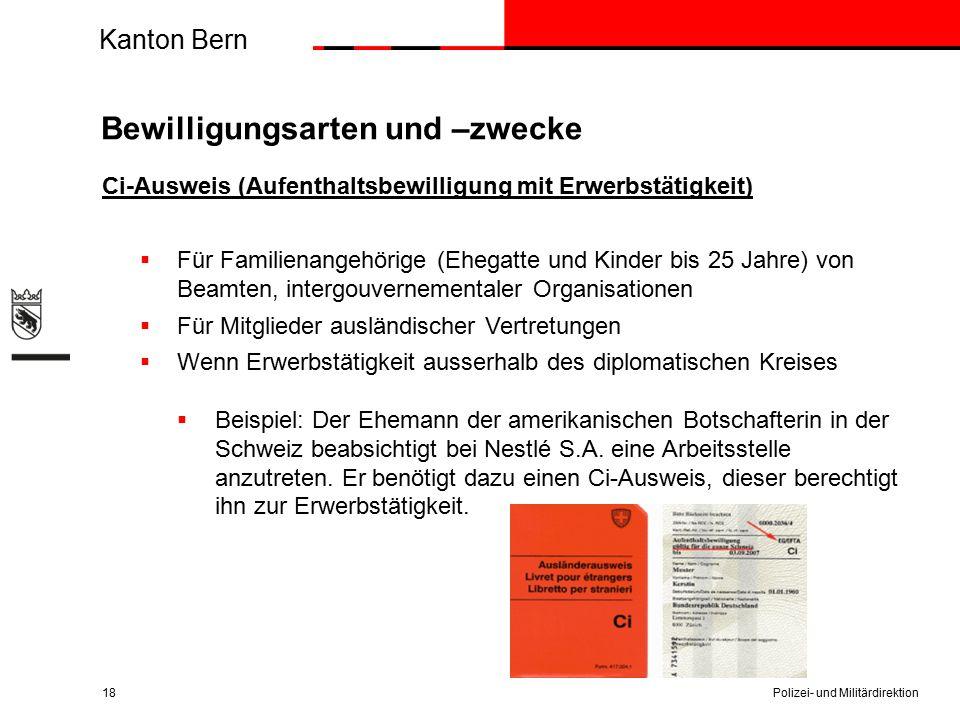 Kanton Bern Bewilligungsarten und –zwecke Ci-Ausweis (Aufenthaltsbewilligung mit Erwerbstätigkeit)  Für Familienangehörige (Ehegatte und Kinder bis 2