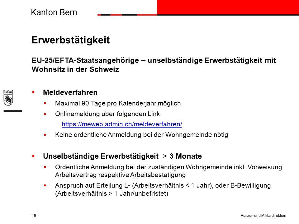 Kanton Bern Erwerbstätigkeit EU-25/EFTA-Staatsangehörige – unselbständige Erwerbstätigkeit mit Wohnsitz in der Schweiz  Meldeverfahren  Maximal 90 T