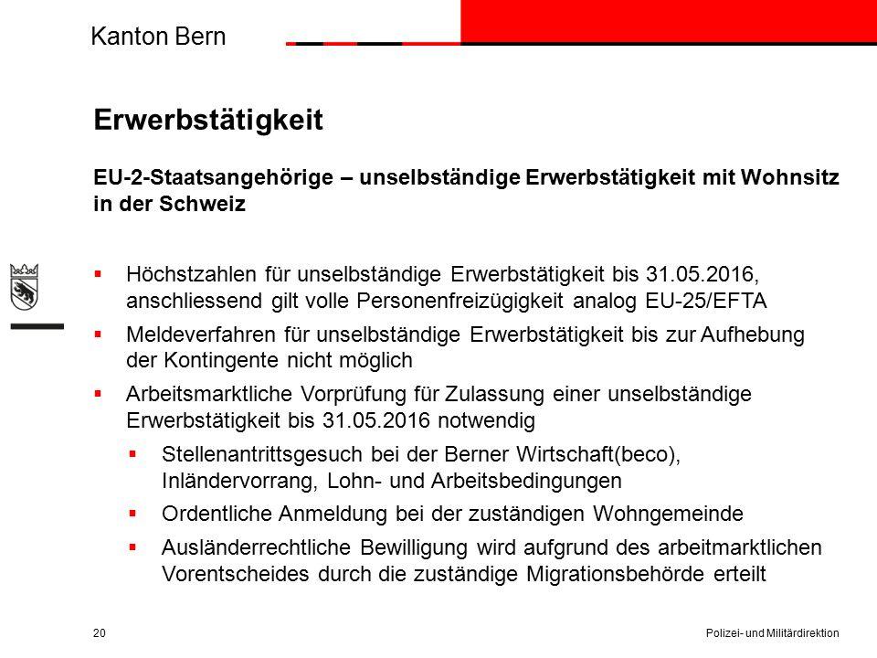 Kanton Bern Erwerbstätigkeit EU-2-Staatsangehörige – unselbständige Erwerbstätigkeit mit Wohnsitz in der Schweiz  Höchstzahlen für unselbständige Erw