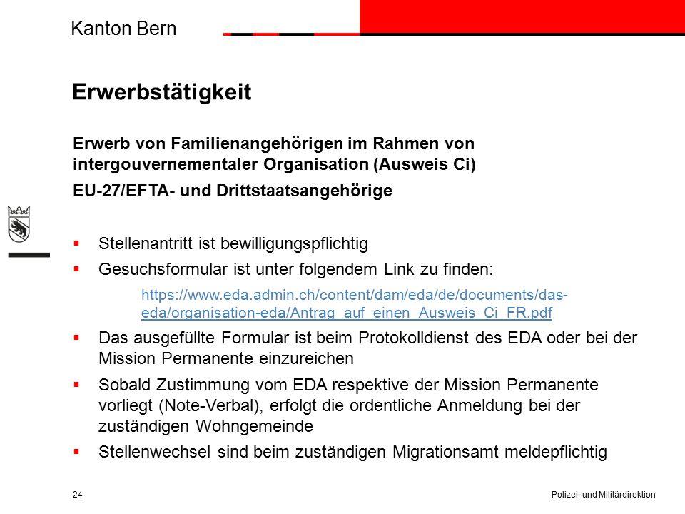 Kanton Bern Erwerbstätigkeit Erwerb von Familienangehörigen im Rahmen von intergouvernementaler Organisation (Ausweis Ci) EU-27/EFTA- und Drittstaatsa