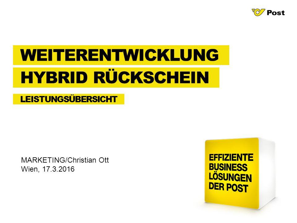 LEISTUNGSÜBERSICHT MARKETING/Christian Ott Wien, 17.3.2016 WEITERENTWICKLUNG HYBRID RÜCKSCHEIN