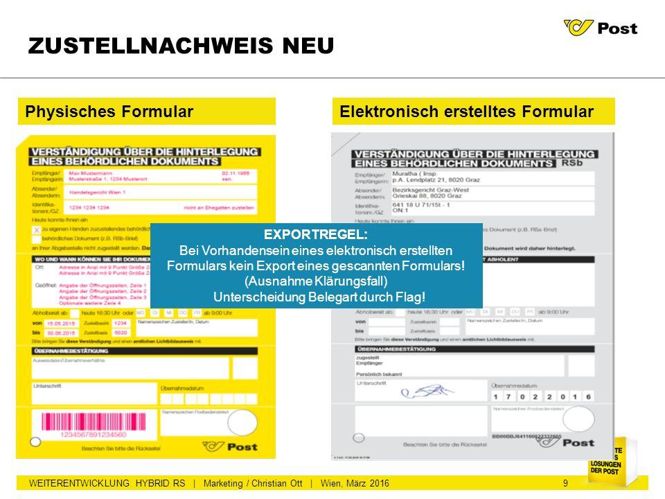WEITERENTWICKLUNG HYBRID RS | Marketing / Christian Ott | Wien, März 2016 ZUSTELLNACHWEIS NEU Physisches FormularElektronisch erstelltes Formular 9 EX