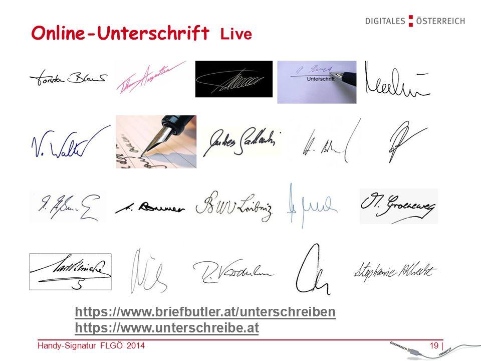 19 | Online-Unterschrift Live https://www.briefbutler.at/unterschreiben https://www.unterschreibe.at Handy-Signatur FLGÖ 2014