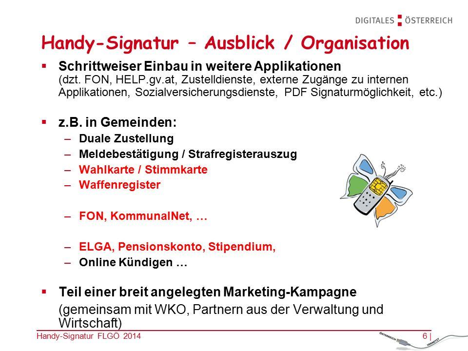 Handy-Signatur – Ausblick / Organisation  Schrittweiser Einbau in weitere Applikationen (dzt.