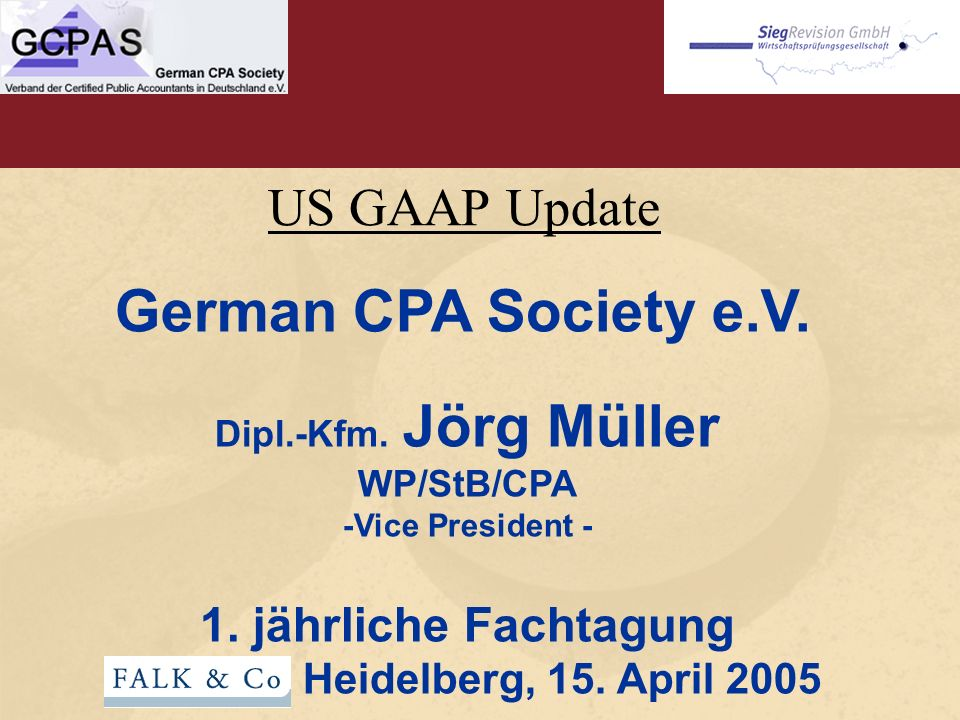 US GAAP Update German CPA Society e.V. Dipl.-Kfm.