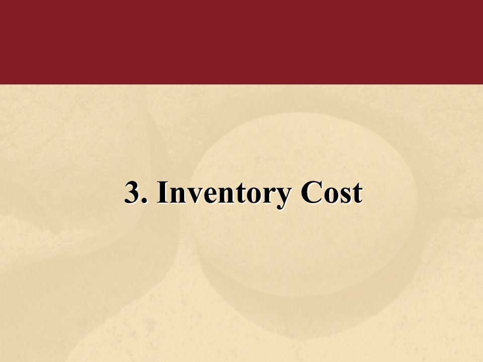 3. Inventory Cost