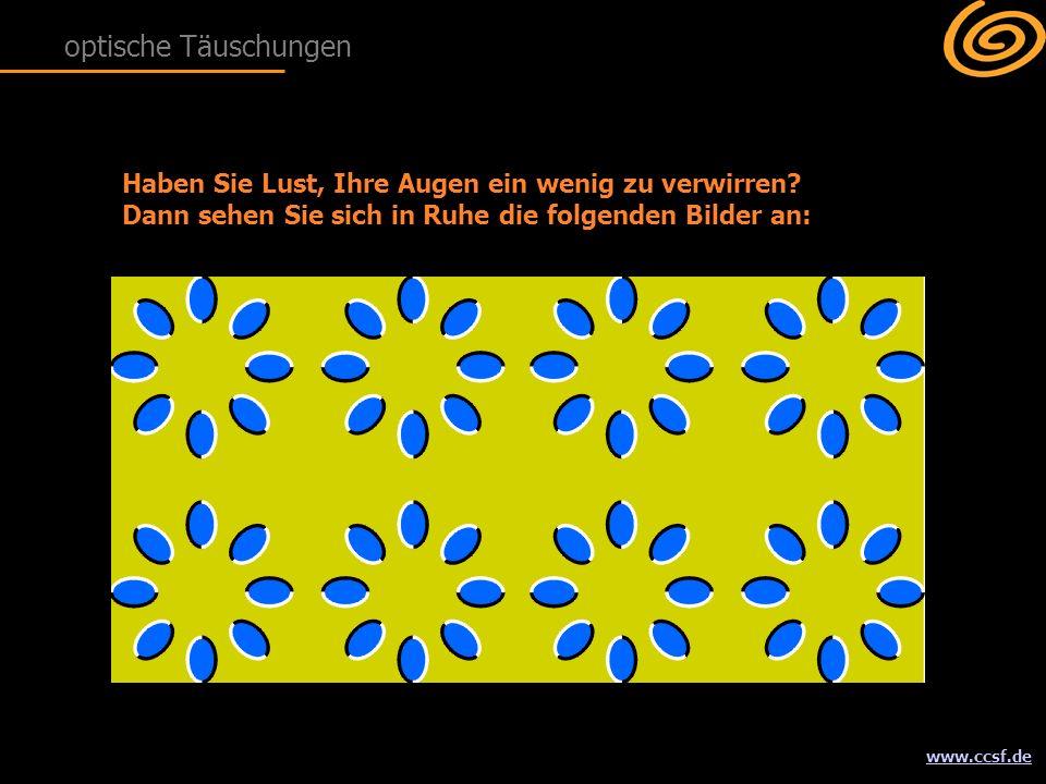 www.ccsf.de Haben Sie Lust, Ihre Augen ein wenig zu verwirren.