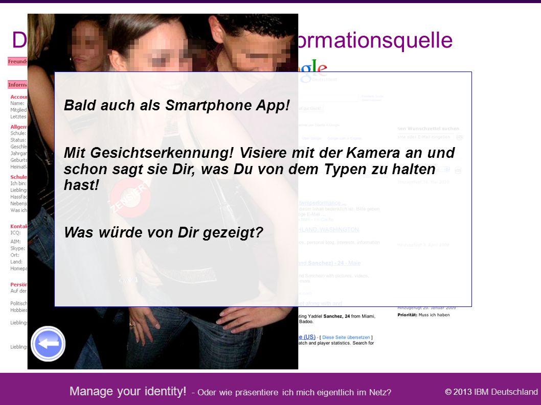 Manage your identity! - Oder wie präsentiere ich mich eigentlich im Netz? © 2013 IBM Deutschland Das Internet, die zentrale Informationsquelle ICQ zei