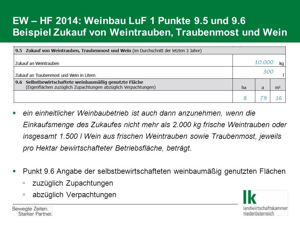 EW – HF 2014: Weinbau LuF 1 Punkte 9.5 und 9.6 Beispiel Zukauf von Weintrauben, Traubenmost und Wein  ein einheitlicher Weinbaubetrieb ist auch dann