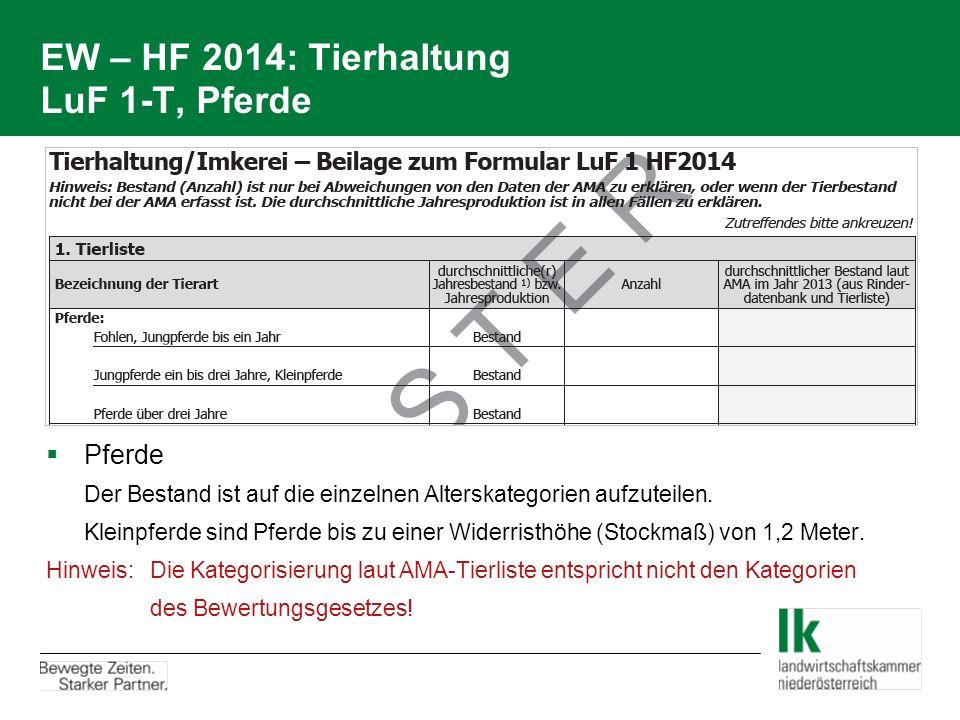 EW – HF 2014: Tierhaltung LuF 1-T, Pferde  Pferde Der Bestand ist auf die einzelnen Alterskategorien aufzuteilen. Kleinpferde sind Pferde bis zu eine