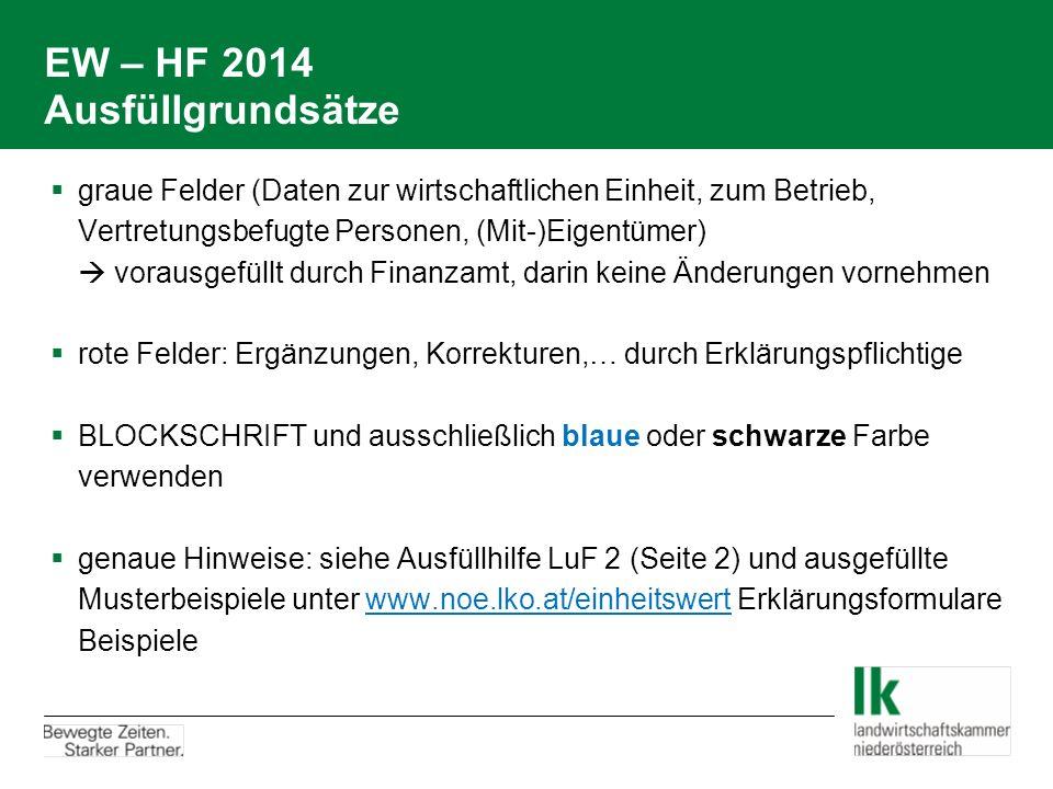 EW – HF 2014 Ausfüllgrundsätze  graue Felder (Daten zur wirtschaftlichen Einheit, zum Betrieb, Vertretungsbefugte Personen, (Mit-)Eigentümer)  vorau