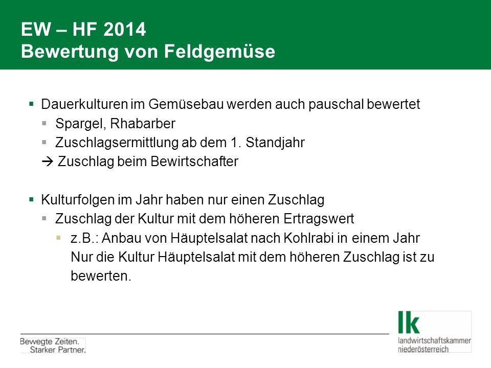EW – HF 2014 Bewertung von Feldgemüse  Dauerkulturen im Gemüsebau werden auch pauschal bewertet  Spargel, Rhabarber  Zuschlagsermittlung ab dem 1.