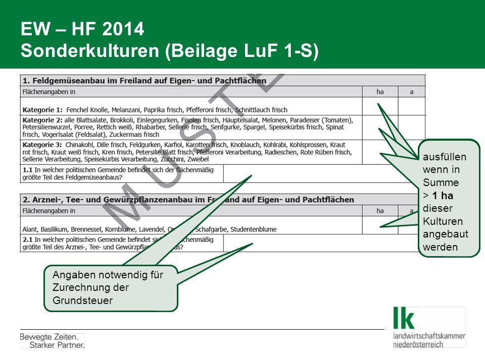EW – HF 2014 Sonderkulturen (Beilage LuF 1-S) Angaben notwendig für Zurechnung der Grundsteuer ausfüllen wenn in Summe > 1 ha dieser Kulturen angebaut