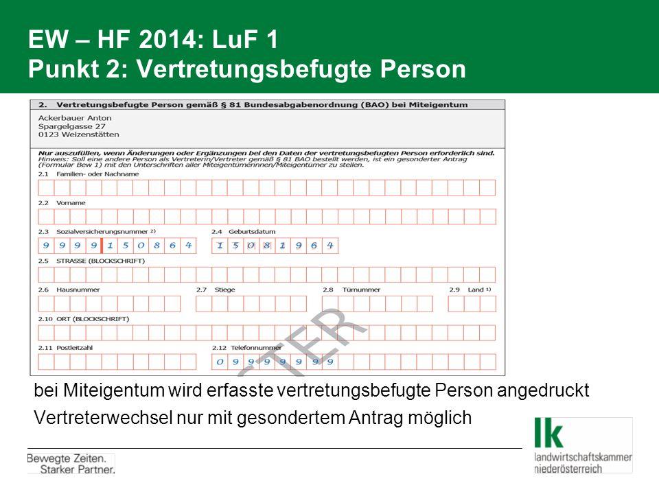 EW – HF 2014: LuF 1 Punkt 2: Vertretungsbefugte Person bei Miteigentum wird erfasste vertretungsbefugte Person angedruckt Vertreterwechsel nur mit ges