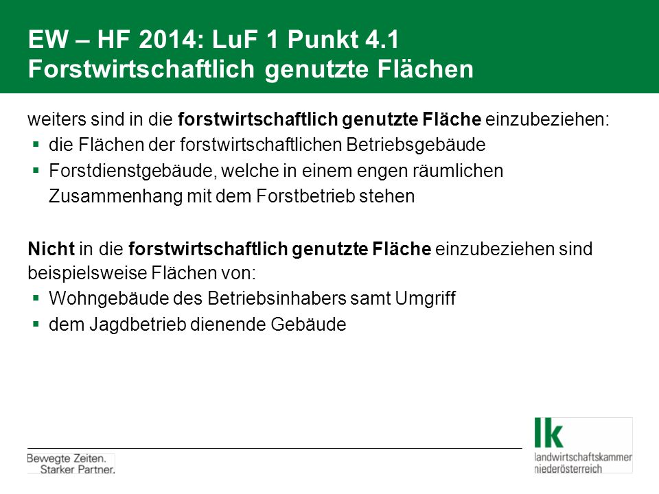 EW – HF 2014: LuF 1 Punkt 4.1 Forstwirtschaftlich genutzte Flächen weiters sind in die forstwirtschaftlich genutzte Fläche einzubeziehen:  die Fläche