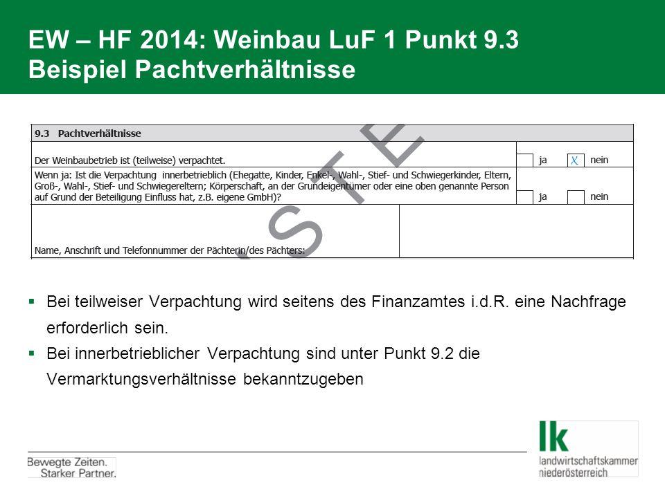 EW – HF 2014: Weinbau LuF 1 Punkt 9.3 Beispiel Pachtverhältnisse  Bei teilweiser Verpachtung wird seitens des Finanzamtes i.d.R. eine Nachfrage erfor