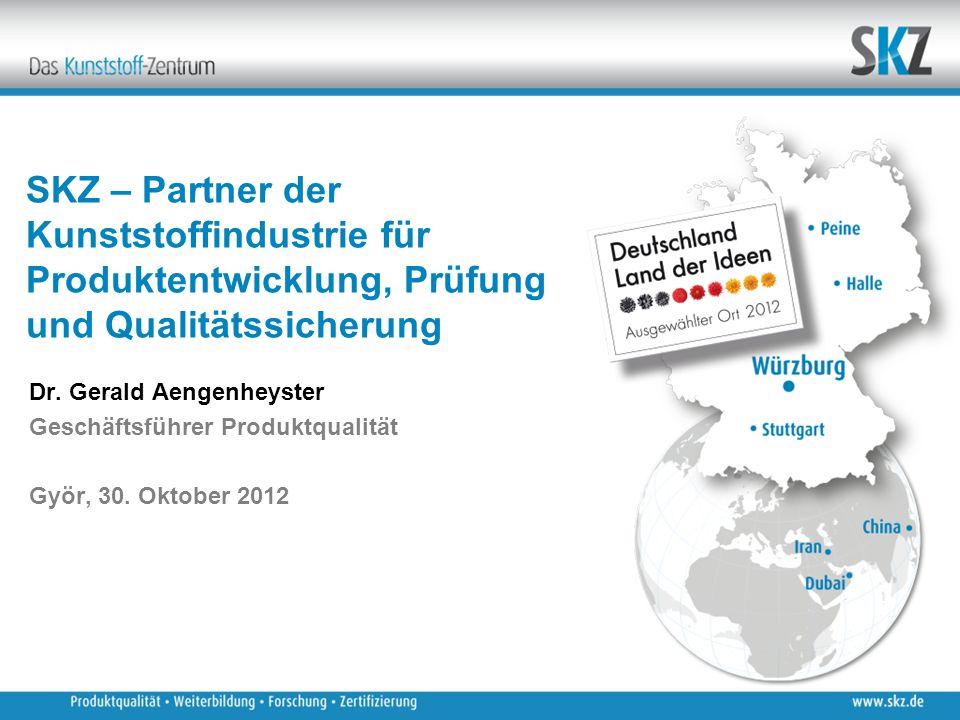SKZ – Partner der Kunststoffindustrie für Produktentwicklung, Prüfung und Qualitätssicherung Dr.