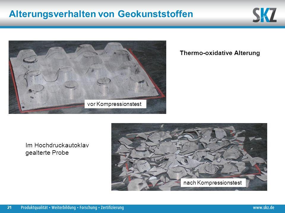 Alterungsverhalten von Geokunststoffen vor Kompressionstest nach Kompressionstest Im Hochdruckautoklav gealterte Probe 21 Thermo-oxidative Alterung