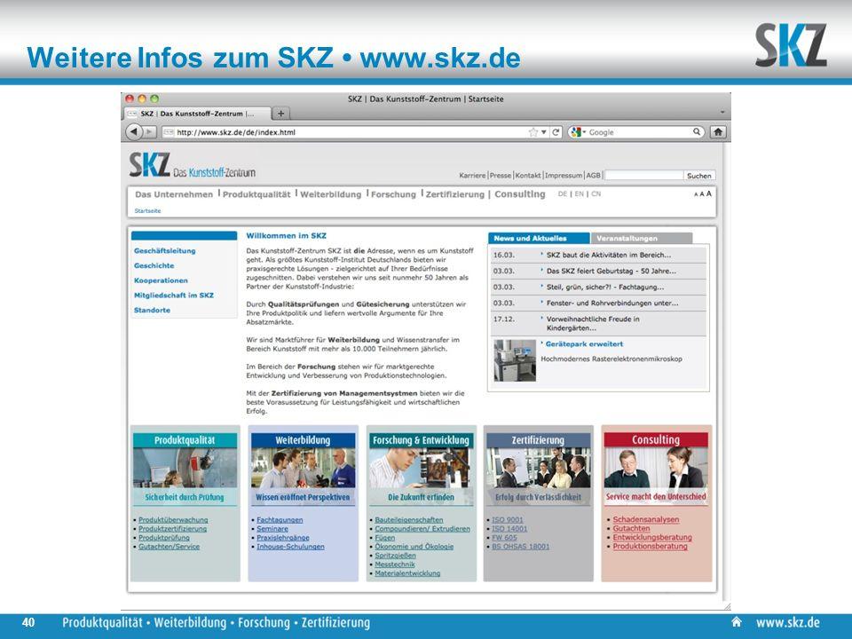 Weitere Infos zum SKZ www.skz.de 40