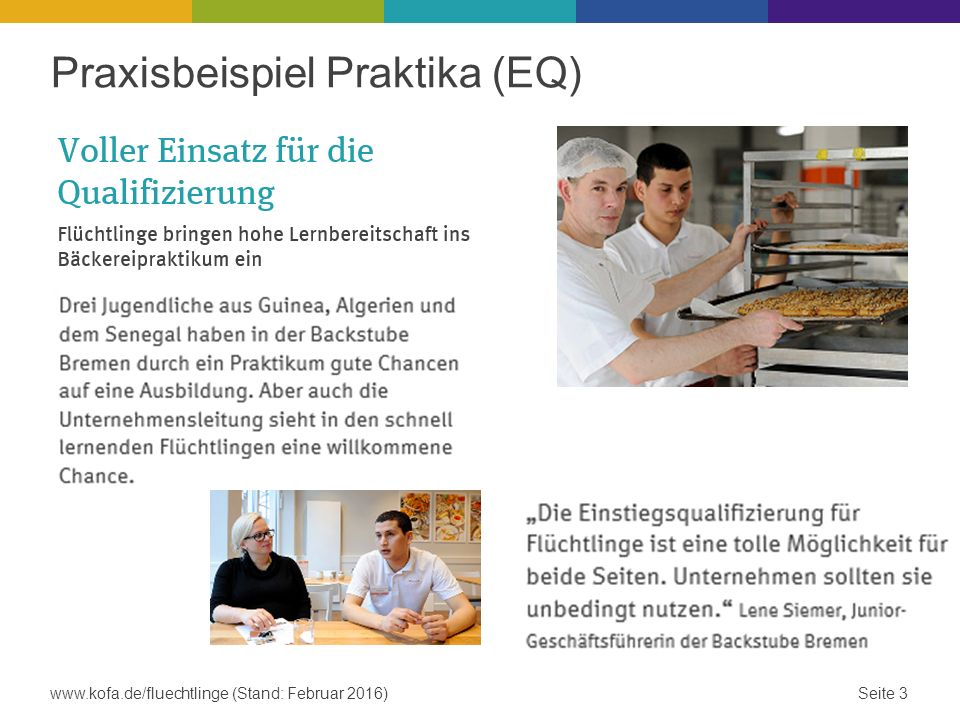 Praxisbeispiel Praktika (EQ) Seite 3www.kofa.de/fluechtlinge (Stand: Februar 2016)