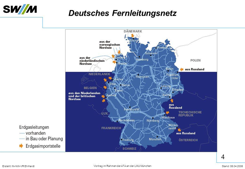 4 Erstellt: IN-NW-VR Ehrhardt Stand: 05.04.2005 Vortrag im Rahmen der ATA an der LMU München Deutsches Fernleitungsnetz