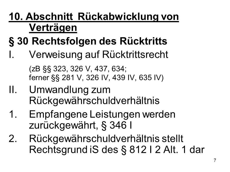 8 3.Wertersatz a)Wertersatz (dazu § 346 II 2) statt Rückgewähr, § 346 II 1 Nr.