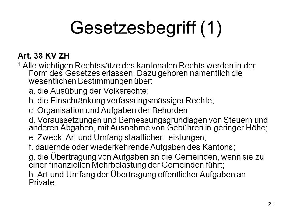 21 Gesetzesbegriff (1) Art.