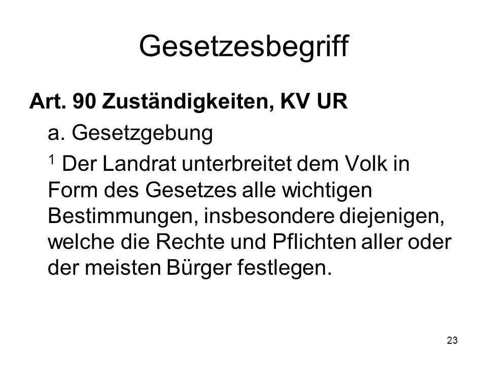 23 Gesetzesbegriff Art. 90 Zuständigkeiten, KV UR a.