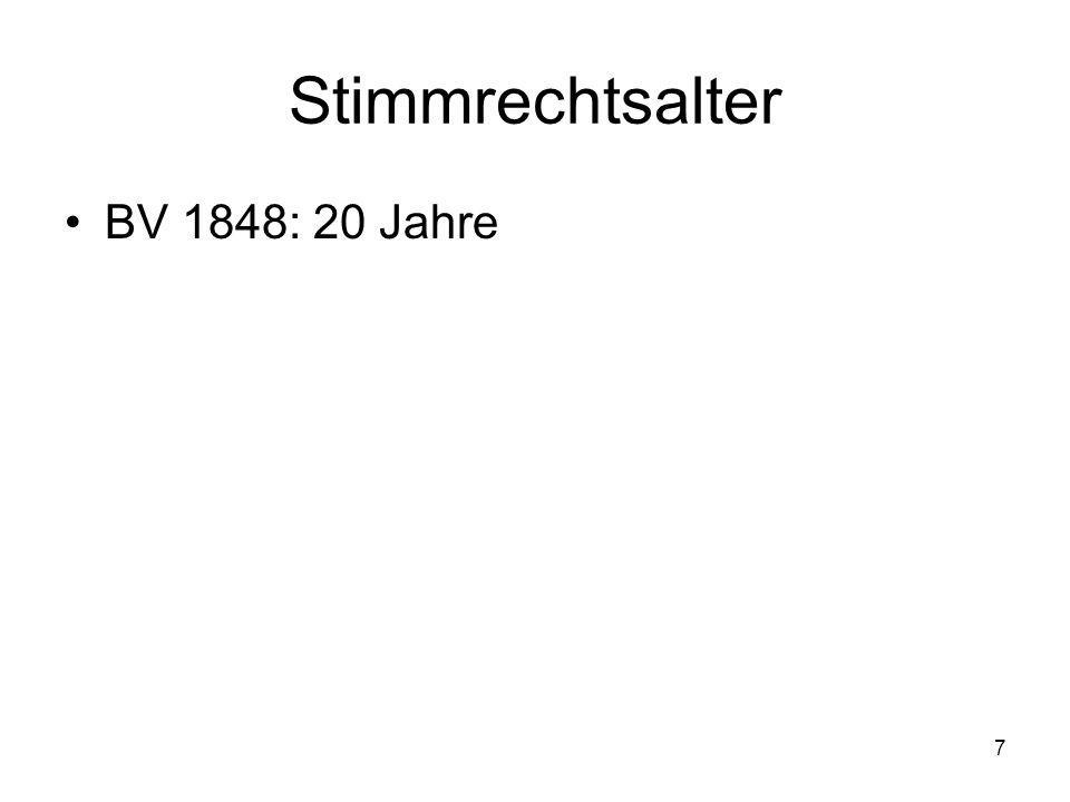 7 Stimmrechtsalter BV 1848: 20 Jahre