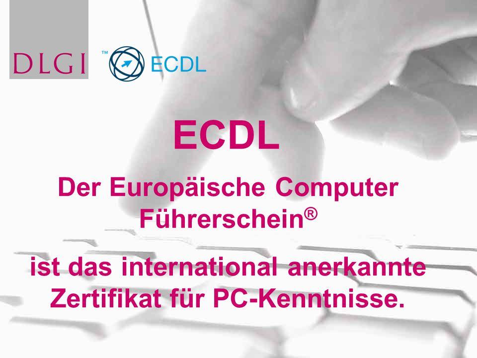 Der Europäische Computer Führerschein ® ist das international anerkannte Zertifikat für PC-Kenntnisse. ECDL