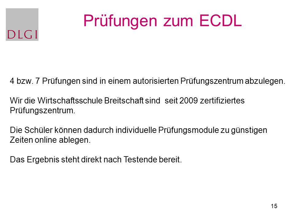 15 Prüfungen zum ECDL 4 bzw. 7 Prüfungen sind in einem autorisierten Prüfungszentrum abzulegen.