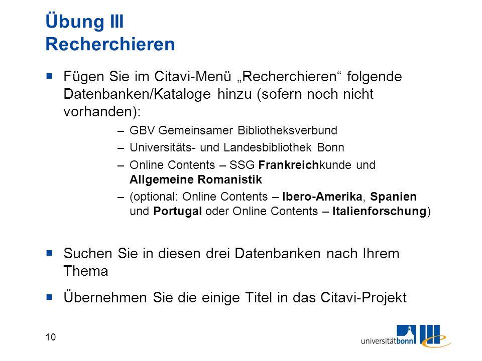 """10 Übung III Recherchieren  Fügen Sie im Citavi-Menü """"Recherchieren"""" folgende Datenbanken/Kataloge hinzu (sofern noch nicht vorhanden): –GBV Gemeinsa"""