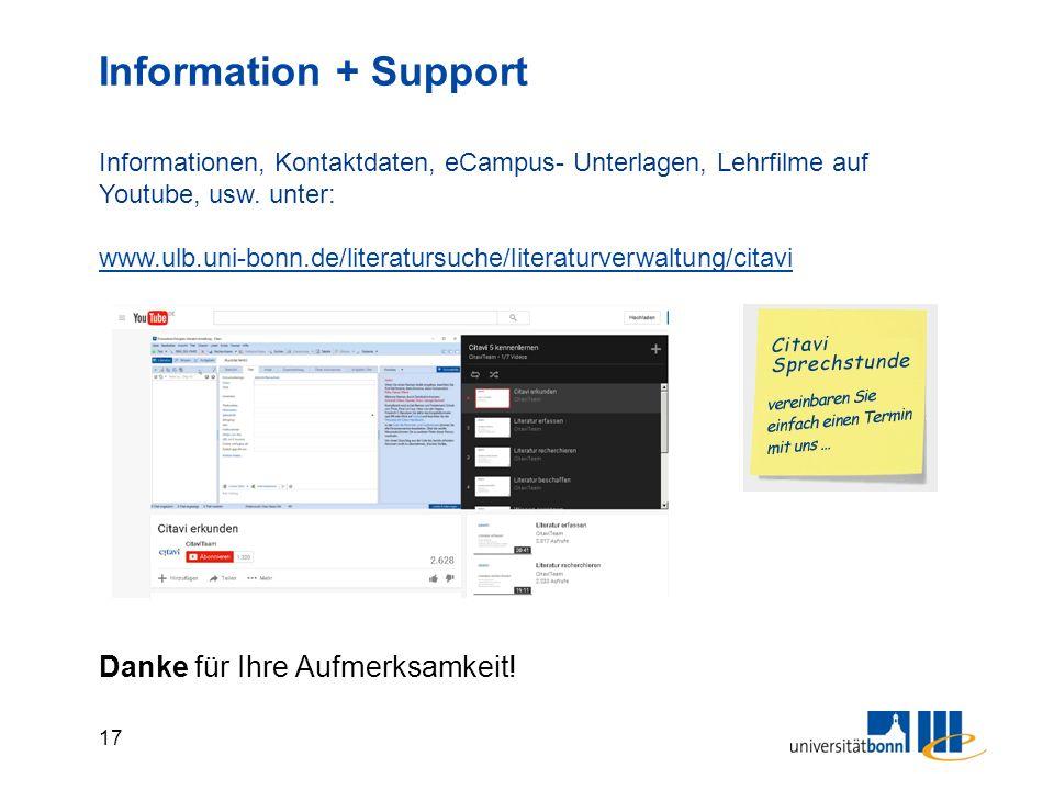 17 Information + Support Informationen, Kontaktdaten, eCampus- Unterlagen, Lehrfilme auf Youtube, usw. unter: www.ulb.uni-bonn.de/literatursuche/liter