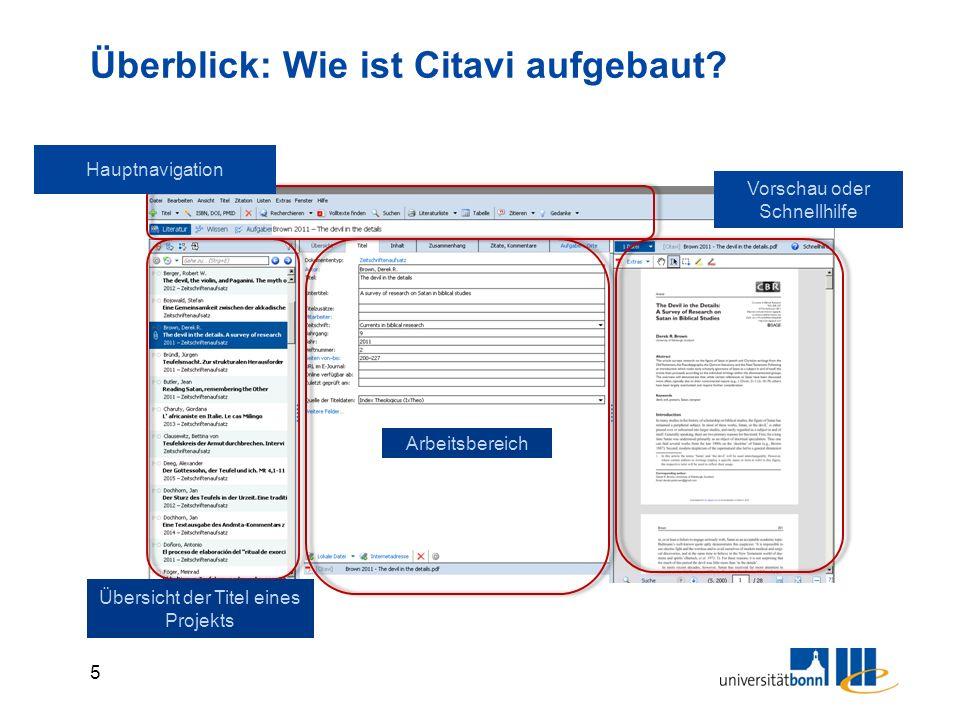 5 Überblick: Wie ist Citavi aufgebaut? Übersicht der Titel eines Projekts Hauptnavigation Vorschau oder Schnellhilfe Arbeitsbereich
