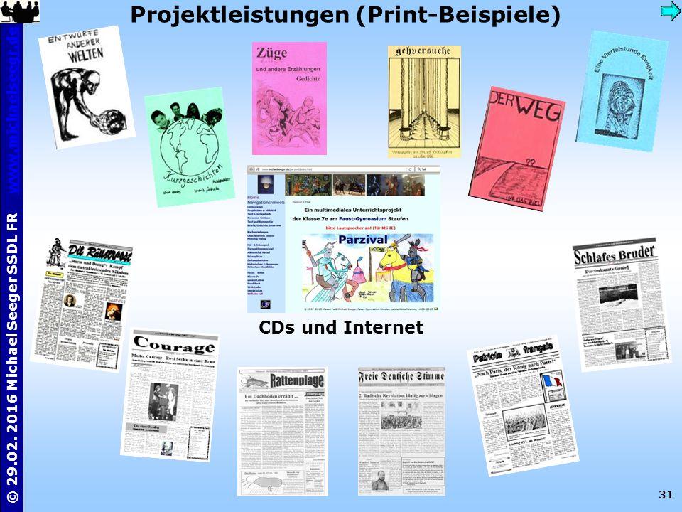 31 © 29.02. 2016 Michael Seeger SSDL FR www.michaelseegr.dewww.michaelseegr.de Projektleistungen (Print-Beispiele) CDs und Internet Produkt