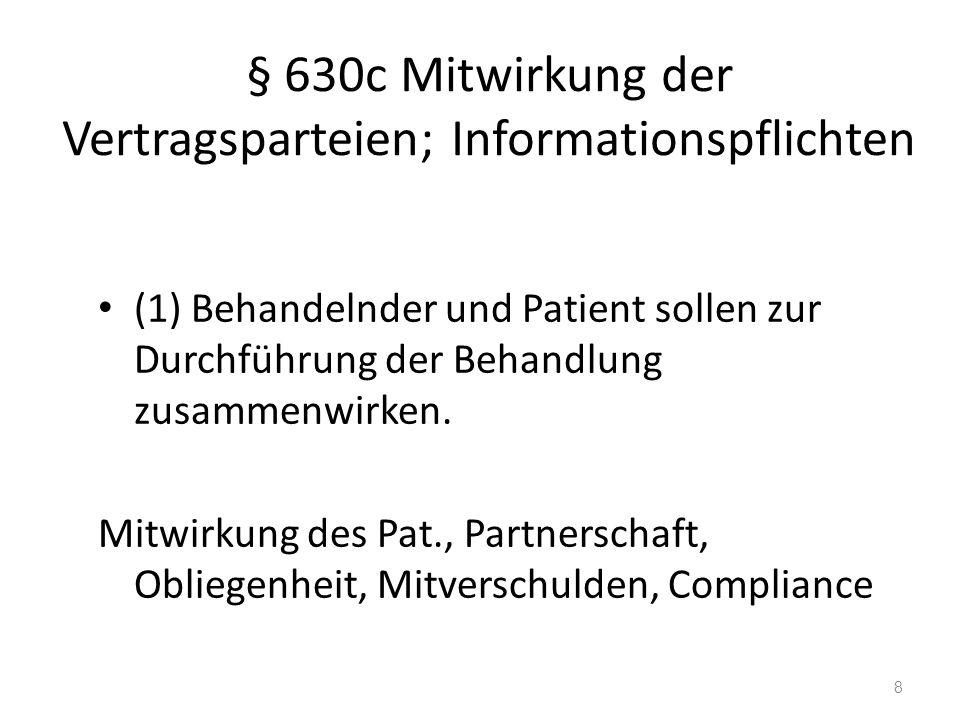 Erläuterung Vor Eingriff Pflicht, Einwilligung einzuholen Einwilligungsunfähigkeit: Berechtigter Patientenverfügung berücksichtigen Unaufschiebbarkeit: mutmaßlicher Wille 19