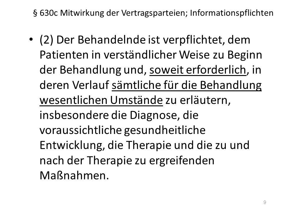 § 630 d Einwilligung (2) Die Wirksamkeit der Einwilligung setzt voraus, dass der Patient oder im Fall des Absatzes 1 Satz 2 der zur Einwilligung Berechtigte vor der Einwilligung nach Maßgabe von § 630e Absatz 1 bis 4 aufgeklärt worden ist.