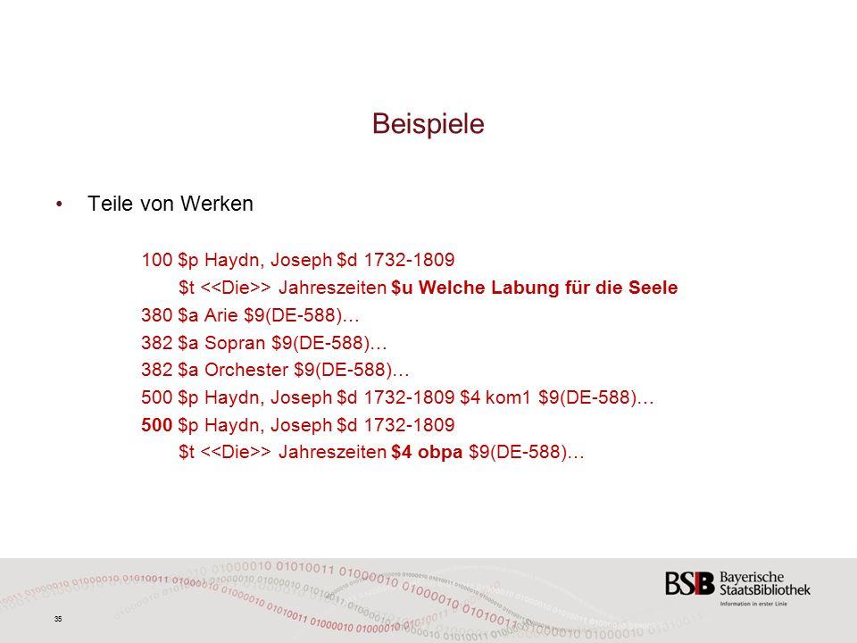 35 Beispiele Teile von Werken 100 $p Haydn, Joseph $d 1732-1809 $t > Jahreszeiten $u Welche Labung für die Seele 380 $a Arie $9(DE-588)… 382 $a Sopran $9(DE-588)… 382 $a Orchester $9(DE-588)… 500 $p Haydn, Joseph $d 1732-1809 $4 kom1 $9(DE-588)… 500 $p Haydn, Joseph $d 1732-1809 $t > Jahreszeiten $4 obpa $9(DE-588)…