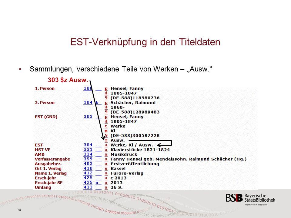 """63 EST-Verknüpfung in den Titeldaten Sammlungen, verschiedene Teile von Werken – """" Ausw."""