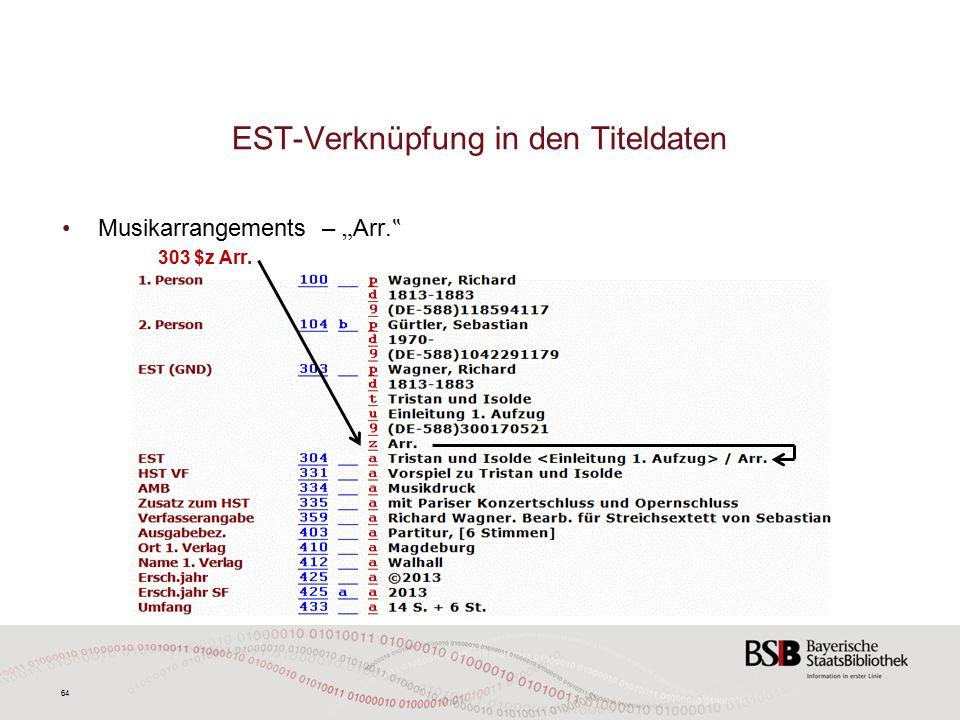 """64 EST-Verknüpfung in den Titeldaten Musikarrangements – """" Arr. """" 303 $z Arr."""