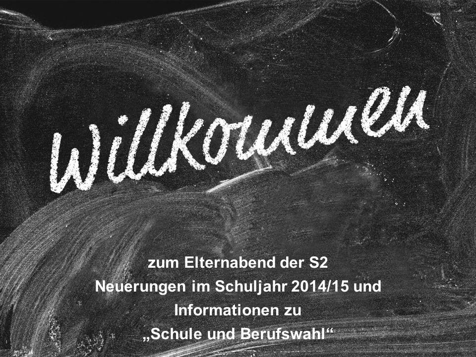 """zum Elternabend der S2 Neuerungen im Schuljahr 2014/15 und Informationen zu """"Schule und Berufswahl"""