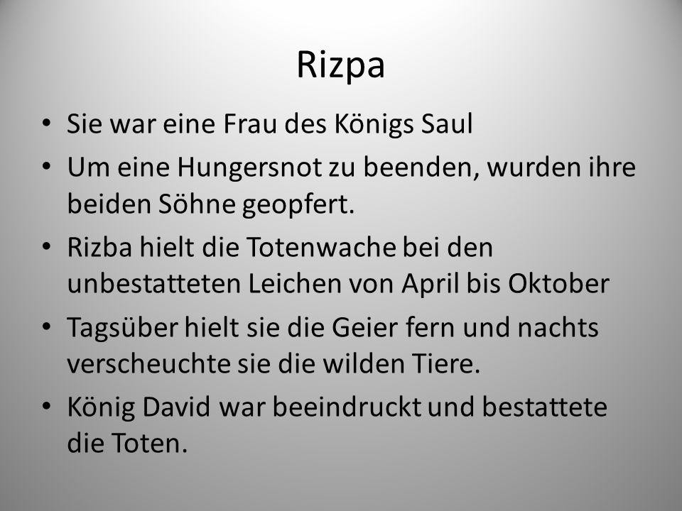 Rizpa Sie war eine Frau des Königs Saul Um eine Hungersnot zu beenden, wurden ihre beiden Söhne geopfert.