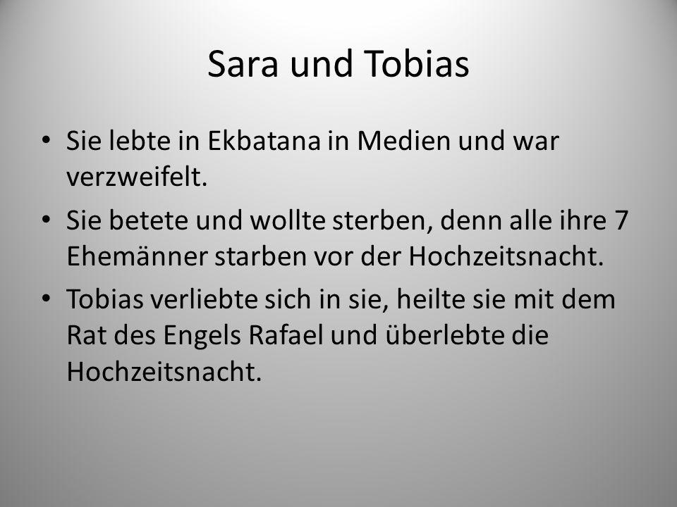 Sara und Tobias Sie lebte in Ekbatana in Medien und war verzweifelt.