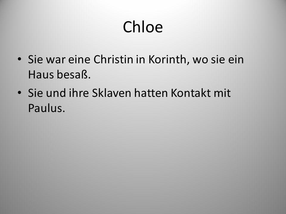 Chloe Sie war eine Christin in Korinth, wo sie ein Haus besaß.