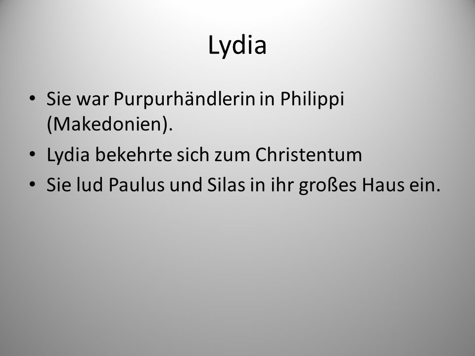 Lydia Sie war Purpurhändlerin in Philippi (Makedonien).