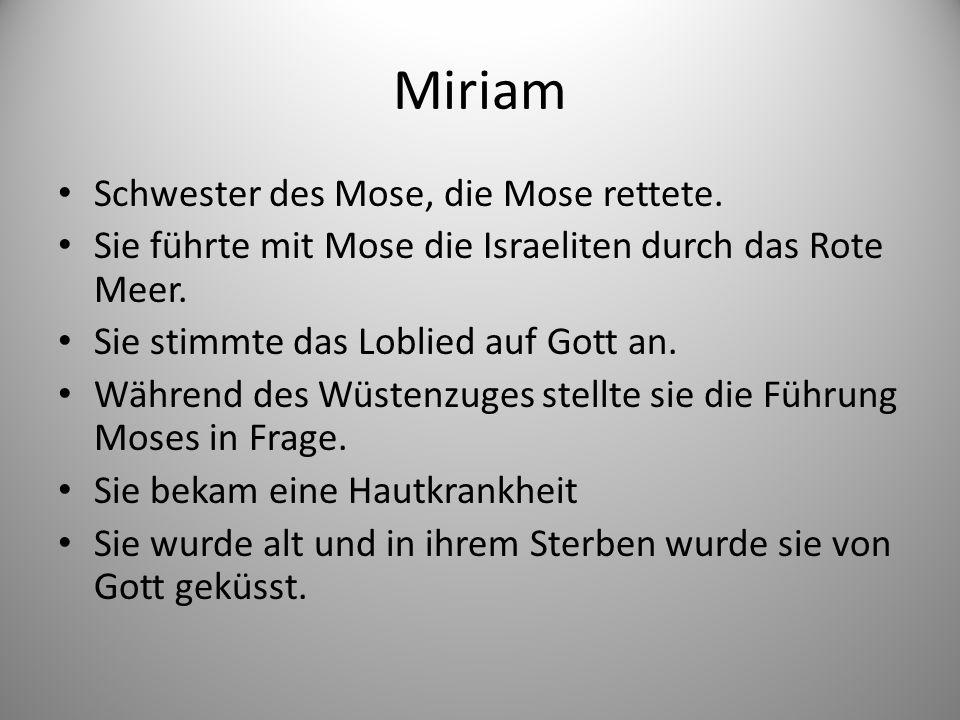 Miriam Schwester des Mose, die Mose rettete.