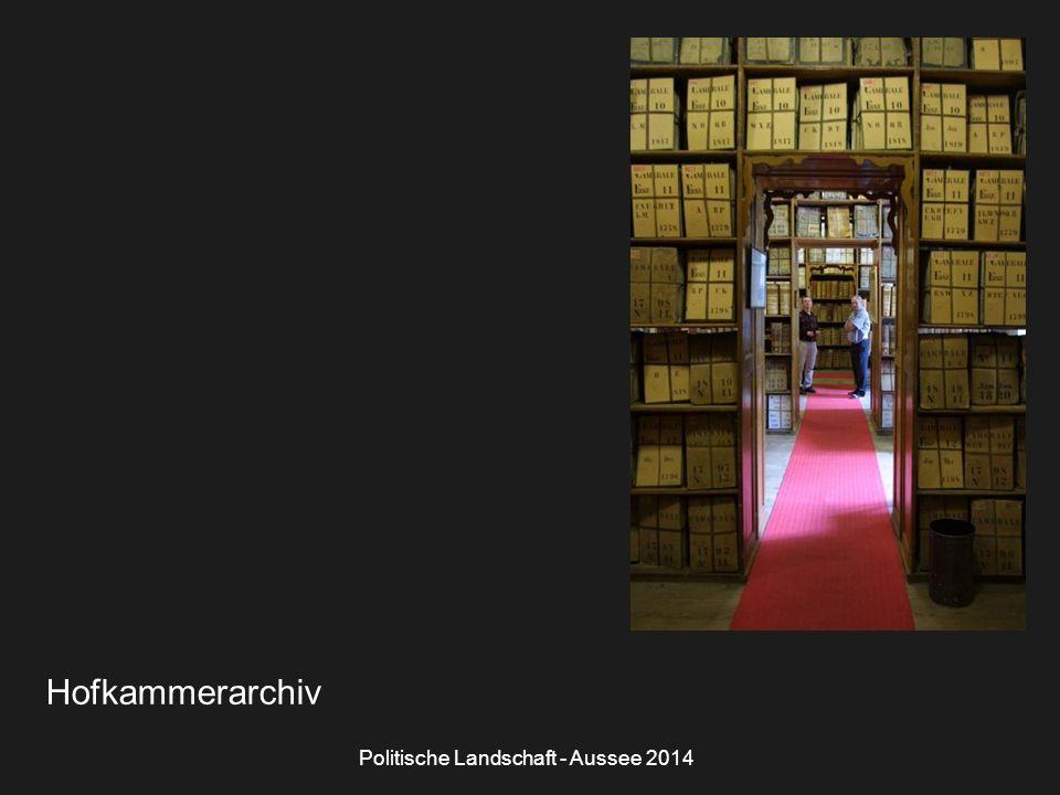 Politische Landschaft - Aussee 2014 Hofkammerarchiv