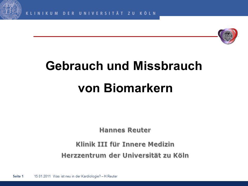 15.01.2011 Was ist neu in der Kardiologie? – H.ReuterSeite 12 Biomarker in der Diagnostik