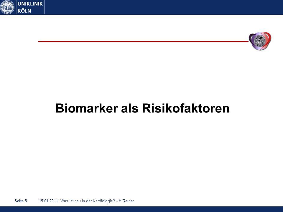 15.01.2011 Was ist neu in der Kardiologie – H.ReuterSeite 5 Biomarker als Risikofaktoren